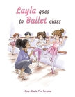 Layla goes to ballet class Cover Image