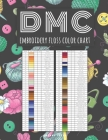 DMC Embroidery Floss Colour Chart: Names, Codes, Shades, and Columns to Stick Threads Cover Image