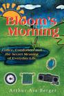 Bloom's Morning: Coffee, Comforters, and the Secret Meaning of Everyday Life Cover Image