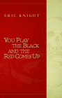 You Play the Black and the Red Comes Up Cover Image