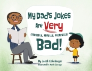 My Dad's Jokes are Very (Terribly, Awfully, Painfully) Bad! Cover Image