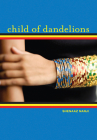 Child of Dandelions Cover Image