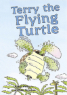 Terry the Flying Turtle (ReadZone Picture Books) Cover Image