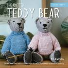 The Knitted Teddy Bear: Make Your Own Heirloom Toys, with Dozens of Patterns for Unique Clothing Cover Image