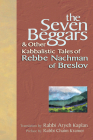 The Seven Beggars: & Other Kabbalistic Tales of Rebbe Nachman of Breslov Cover Image