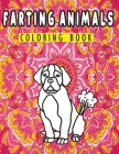 Farting Animals Coloring Book: Funny Farting Animals Coloring Book: Hilariously funny coloring book of animals gone wild: An Adult Coloring Book for Cover Image