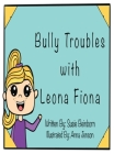 Bully Troubles with Leona Fiona Cover Image