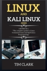Linux and Kali Linux Series: THIS BOOK INCLUDES: The complete guide to Linux Command Lines and Kali Linux Programming Cover Image