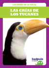 Las Crías de Los Tucanes (Toucan Chicks) Cover Image