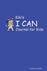 Kiki's I CAN Journal for Kids Cover Image