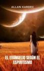 El evangelio según el espiritismo: El evangelio de la biblia desde una óptica diferente Cover Image