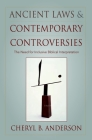 Ancient Laws and Contemporary Controversies: The Need for Inclusive Biblical Interpretation Cover Image