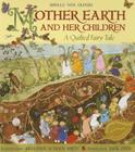 Mother Earth and Her Children: A Quilted Fairy Tale Cover Image