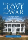 Tragic Souls of Love and War: Four Brave Women in the Bellamy Mansion Cover Image