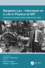 Benjamin Lax - Interviews on a Life in Physics at MIT: Understanding and Exploiting the Effects of Magnetic Fields on Matter Cover Image