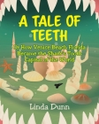 A Tale of Teeth: Or How Venice Beach Florida Became the Shark's Tooth Capital of the World Cover Image