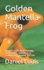 Golden Mantella Frog: Everything You Need To Know About Golden Mantella Frog, Feeding, Care, Housing And Diet Cover Image