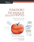 Pomodoro Technique Illustrated: The Easy Way to Do More in Less Time (Pragmatic Life) Cover Image