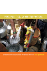 Pipe Politics, Contested Waters: Embedded Infrastructures of Millennial Mumbai Cover Image