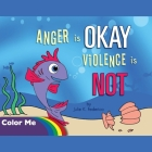 Anger is OKAY Violence is NOT Coloring Book Cover Image