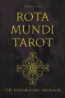 Rota Mundi Tarot: The Rosicrucian Arcanum Cover Image