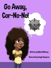 Go Away, Cor-No-No!: Bye-Bye, Bully Virus! Cover Image