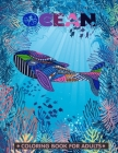 Ocean Coloring Book For Adults: An Adult Coloring Books Featuring Relaxing Cute Tropical Fish, Ocean Scenes and Beautiful Fun Sea Creatures and Underw Cover Image