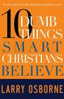 10 Dumb Things Smart Christians Believe Cover Image