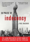 In Praise of Indecency: The Leading Investigative Satirist Sounds Off on Hypocrisy, Censorship and Free Expression Cover Image