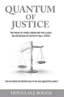 Quantum of Justice - The Fraud of Foreclosure and the Illegal Securitization of Notes by Wall Street Cover Image