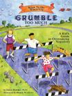 What to Do When You Grumble Too Much: A Kid's Guide to Overcoming Negativity (What to Do Guides for Kids) Cover Image