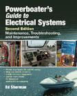 Powerboater's Guide to Electrical Systems: Maintenance, Troubleshooting, and Improvements Cover Image