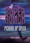 Picking Up Speed (Superhuman) Cover Image