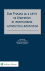 Due Process as a Limit to Discretion in International Commercial Arbitration Cover Image