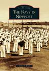 The Navy in Newport (Images of America (Arcadia Publishing)) Cover Image