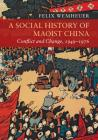 A Social History of Maoist China: Conflict and Change, 1949-1976 (New Approaches to Asian History) Cover Image