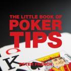 The Little Book of Poker Tips (Little Books of Tips) Cover Image