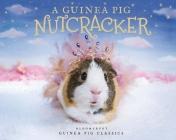 A Guinea Pig Nutcracker Cover Image