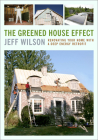 The Greened House Effect: Renovating Your Home with a Deep Energy Retrofit Cover Image
