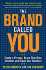 The Brand Called You: Make Your Business Stand Out in a Crowded Marketplace Cover Image