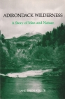 Adirondack Wilderness: A Story of Man and Nature (New York State) Cover Image