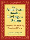 The American Book of Living and Dying: Lessons in Healing Spiritual Pain Cover Image