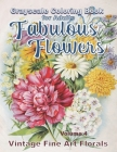 Fabulous Flowers Grayscale Coloring Book for Adults volume 4: 100 page grayscale adult coloring book of fabulous flowers Cover Image