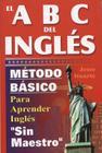 El ABC del Inglaes: Maetodo Baasico Para Aprender Inglaes Sin Maestro Cover Image