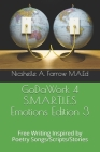 GoDaWork 4 S.M.A.R.T.I.E.S Emotions Edition 3: Free Writing Inspired by Poetry Songs/Scripts/Stories Cover Image