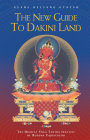 The New Guide to Dakini Land: The Highest Yoga Tantra Practice of Buddha Vajrayogini Cover Image