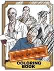 Black Brothers Coloring Book: Adult Coloring Fun, Stress Relief Relaxation and Escape Cover Image