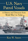 U.S. Navy Patrol Vessels: A History and Directory from World War I to Today Cover Image