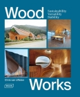 Wood Works: Sustainability, Versatility, Stability Cover Image