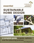 Essential Sustainable Home Design: A Complete Guide to Goals, Options, and the Design Process (Sustainable Building Essentials #5) Cover Image